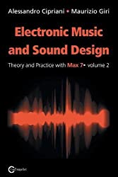 Electronic Music and Sound Design - Theory and Practice with Max 7 - Volume 2 (Second Edition)