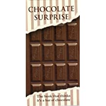 Chocolate Surprise: The Book That Thinks It's a Chocolate Bar (Murdoch Books)