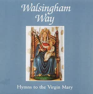 Walsingham Way: Hymns to the Virgin Mary