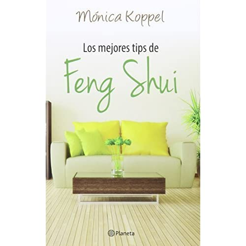Los mejores tips de feng shui (Spanish Edition) by Monica Koppel (2015-01-05)