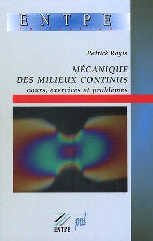 Mécanique des milieux continus : Cours, exercices et problèmes