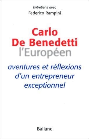 Carlo De Benedetti, L'Europen : Aventures et rflexions d'un entrepreneur exceptionnel