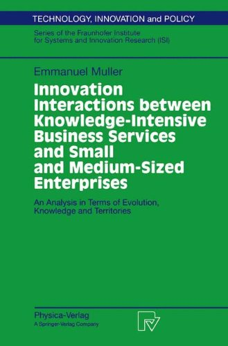Innovation Interactions Between Knowledge-Intensive Business Services and Small and Medium-Sized Enterprises: An Analysis in Terms of Evolution, Knowledge and Territories par Emmanuel Muller