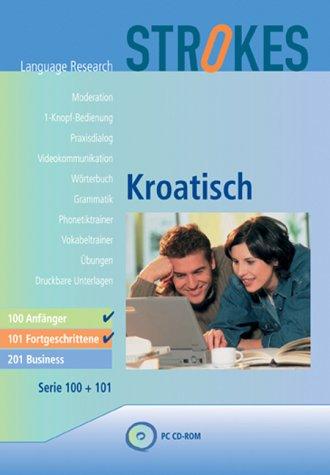 Strokes Kroatisch 100 / 101. Anfänger / Fortgeschrittene. 2 CD-ROMs für Windows 98/ME/NT/2000/XP