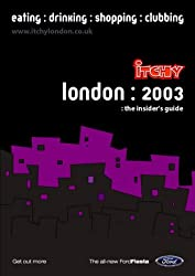 Itchy Insider's Guide to London 2003