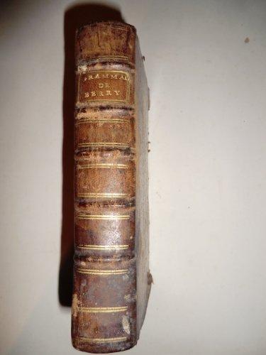 Vraie Méthode pour apprendre facilement à parler, à lire et à écrire l'anglois, ou Grammaire générale de la langue angloise, par Th. Berry