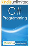 C# Programming: The ultimate way to learn the fundamentals of the C# language