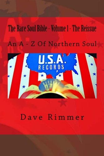 The Rare Soul Bible - Volume 1 - The Reissue: An A - Z Of Northern Soul