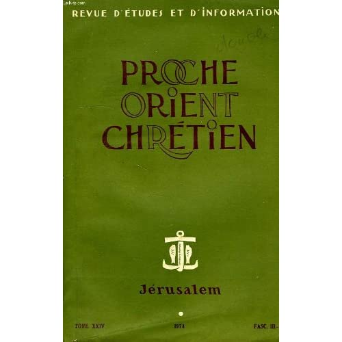 PROCHE ORIENT CHRETIEN, JERUSALEM, TOME XXIV, FASC. III-IV, 1974