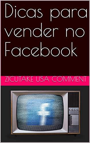 Dicas para vender no Facebook (Portuguese Edition) eBook: Zicutake ...