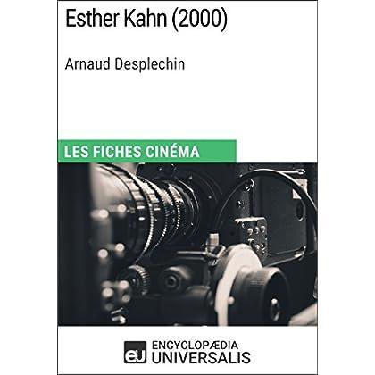 Esther Kahn d'Arnaud Desplechin: Les Fiches Cinéma d'Universalis