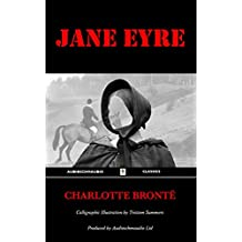 Jane Eyre - Charlotte Brontë: Illustrative Calligraphy by Tristam Summers, audiobook Narration by Laura Bodell, produced by Audioschmaudio Ltd. (English Edition)