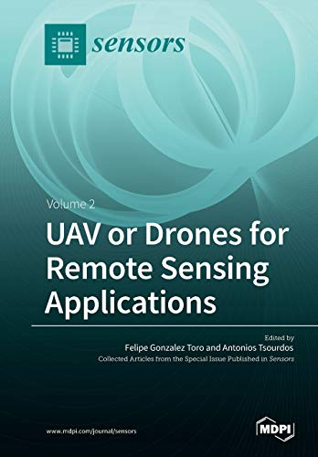 UAV or Drones for Remote Sensing Applications: Volume 2 -