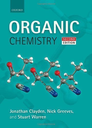 Organic Chemistry 2nd (second) Edition by Clayden, Jonathan, Greeves, Nick, Warren, Stuart published by Oxford University Press, USA (2012)