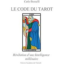 Le Code du Tarot: Révélation d'une Intelligence millénaire
