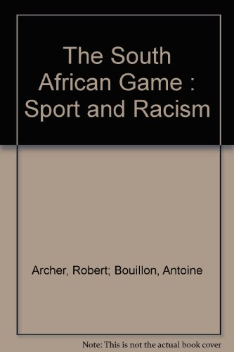 The South African Game : Sport and Racism