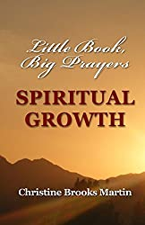 Little Book, Big Prayers: Spiritual Growth: 1