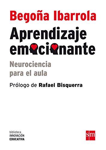 Aprendizaje Emocionante (Biblioteca Innovación Educativa) por Begoña Ibarrola