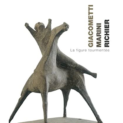 Giacometti, Marini, Richier: La Figure Tourmentee