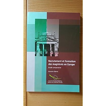 Recrutement et formation des magistrats en Europe : Etude comparative