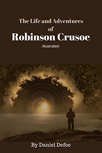 25 Remote (Robinson Crusoe by Daniel Defoe - illustrated: - illustrated - The life and adventures of Robinson Crusoe (English Edition))