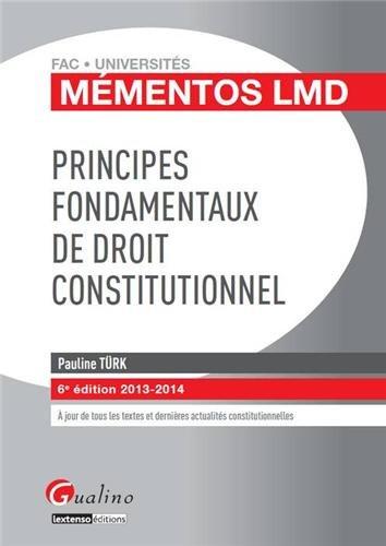 Principes fondamentaux de droit constitutionnel par Pauline Türk