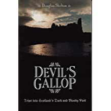 Devil's Gallop: Trips into Scotland's Dark and Bloody Past in Fact and Legend