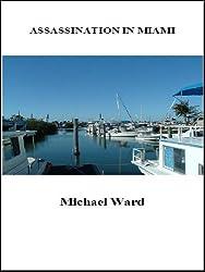 Assassination in Miami (Stephen Haggerty Assassin Book 2)