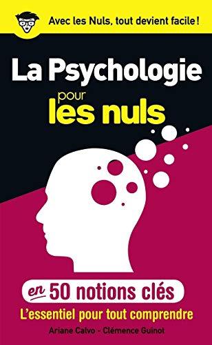 La psychologie pour les Nuls en 50 notions clés par Ariane CALVO, Clémence GUINOT