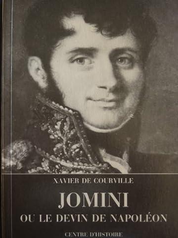 Jomini ou le devin de Napoléon