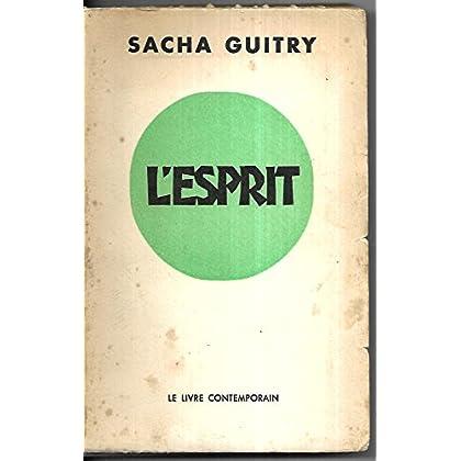 Sacha Guitry. L'Esprit
