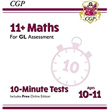 New 11+ GL 10-Minute Tests: Maths - Ages 10-11 (with Online Edition) (CGP 11+ GL)