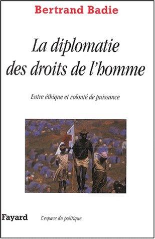 Droit de l'homme et diplomatie : Entre thique et volont de puissance