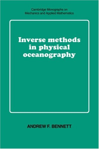 Inverse Methods in Physical Oceanography (Cambridge Monographs on Mechanics)