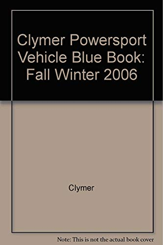 Clymer Powersport Vehicle Blue Book: Fall Winter 2006 por Not Available