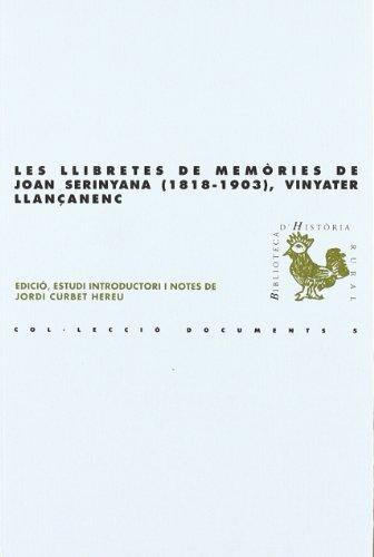 Les llibretes de memòries de joan serinyana (1818-1903), vinyater llançanenc (bhr (biblioteca d'història rural)) Descarga gratuito EPUB