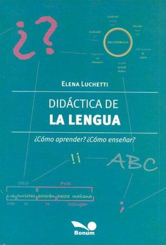 Didactica de la lengua (Educacion Didactica/Didactic Education) por Elena L. Luchetti