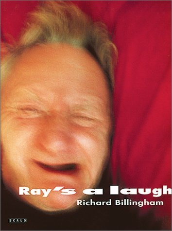 Ray's a Laugh by Richard Billingham (2000-11-17)