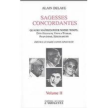 Sagesses concordantes : Volume 2, Quatre maîtres pour notre temps : Etty Hillesum, Vimala Thakar, Svâmi Prajnânpad, Krishnamurti