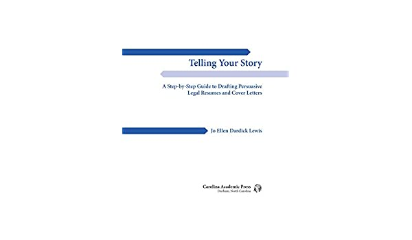 Telling Your Story: A Step-by-Step Guide to Drafting Persuasive ...