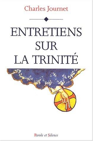 Entretiens sur la Trinité par Charles Journet