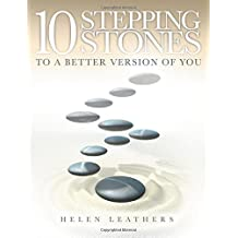 10 Stepping Stones To A Better Version Of You by Helen Leathers (2015-05-14)