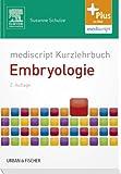 mediscript Kurzlehrbuch Embryologie (Kurzlehrbücher) - Susanne Schulze