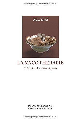 La mycothrapie: Mdecine des champignons