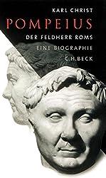 Pompeius: Der Feldherr Roms