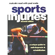 Sport Injuries: A Unique Guide to Self-Diagnosis and Rehabilitation