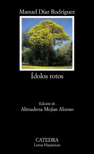 Ídolos rotos (Letras Hispánicas)