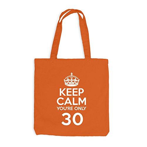 Jutebeutel - Keep Calm you're only 30 - Geburtstag Dreißig Orange