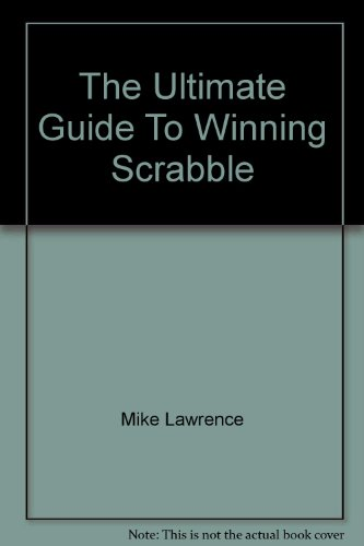 The Ultimate Guide to Winning Scrabble [Taschenbuch] by Mike Lawrence