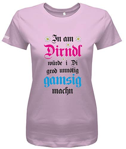 Jayess In am Dirndl würde i di grod unnötig gamsig Machen - Wiesn Trachten Oktoberfest - Damen T-Shirt in Rosa by Gr. M
